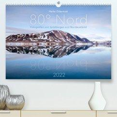 Heike Odermatt: 80° Nord - Fotografien von Spitzbergen und Nordaustland (Premium, hochwertiger DIN A2 Wandkalender 2022, Kunstdruck in Hochglanz)