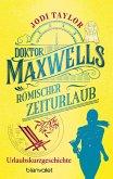 Doktor Maxwells römischer Zeiturlaub (eBook, ePUB)