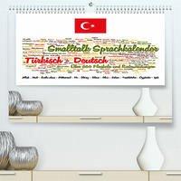 Smalltalk Sprachkalender Türkisch-Deutsch (Premium, hochwertiger DIN A2 Wandkalender 2022, Kunstdruck in Hochglanz)