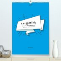vollgeherzt: ewiggestrig - Der lustige Zitate-Wandkalender für Freizeit, Spießer und Büro! (Premium, hochwertiger DIN A2 Wandkalender 2022, Kunstdruck in Hochglanz)