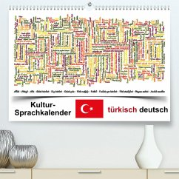 Kultur-Sprachkalender Türkisch-Deutsch (Premium, hochwertiger DIN A2 Wandkalender 2022, Kunstdruck in Hochglanz)