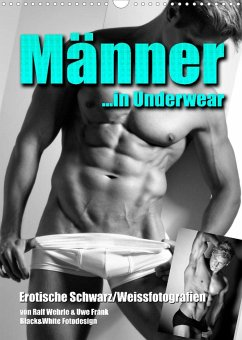 Männer... in Underwear (Wandkalender 2022 DIN A3 hoch)