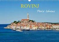 Rovinj, Perle Istriens (Wandkalender 2022 DIN A3 quer)
