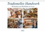 Traditionelles Handwerk, Werkstätten und Werkbänke im Focus (Wandkalender 2022 DIN A4 quer)