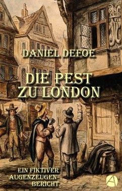 Die Pest zu London (eBook, ePUB) - Defoe, Daniel