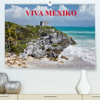 VIVA MEXIKO (Premium, hochwertiger DIN A2 Wandkalender 2022, Kunstdruck in Hochglanz)