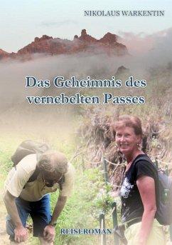 Das Geheimnis des vernebelten Passes (eBook, ePUB) - Warkentin, Nikolaus