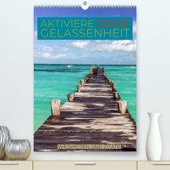 Aktiviere deine Gelassenheit Weisheiten und Zitate (Premium, hochwertiger DIN A2 Wandkalender 2022, Kunstdruck in Hochglanz)
