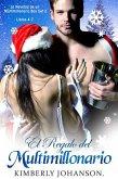 El Regalo del Multimillonario (La Navidad De Un Multimillonario, #2) (eBook, ePUB)