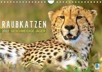Raubkatzen: Geschmeidige Jäger (Wandkalender 2022 DIN A4 quer)