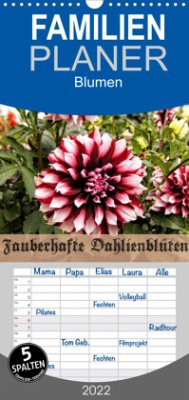 Zauberhafte Dahlienblüten - Familienplaner hoch (Wandkalender 2022 , 21 cm x 45 cm, hoch)