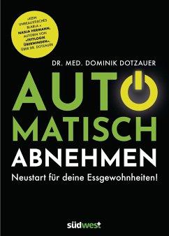 Automatisch abnehmen (Mängelexemplar) - Dotzauer, Dominik