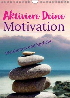 Aktiviere Deine Motivation Weisheiten und Sprüche (Wandkalender 2022 DIN A4 hoch)