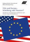 USA und Europa - Scheidung oder Neustart?