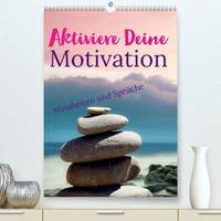 Aktiviere Deine Motivation Weisheiten und Sprüche (Premium, hochwertiger DIN A2 Wandkalender 2022, Kunstdruck in Hochglanz) - Michel, Susan