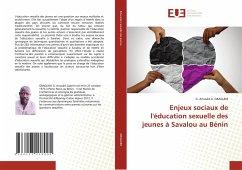 Enjeux sociaux de l'éducation sexuelle des jeunes à Savalou au Bénin - GBAGUIDI, G. Arnauld G.