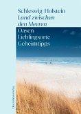 Oasen / Lieblingsorte / Geheimtipps Schleswig-Holstein