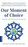Our Moment of Choice (eBook, ePUB)