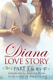 Diana Love Story (PT. 3-4): Graduation, and we plan to be a part of the season..