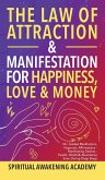 The Law of Attraction& Manifestations for Happiness Love& Money