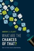 What Are the Chances of That?: How to Think about Uncertainty