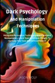 Dark Psychology and Manipulation Techniquis: Recognize Persuasion Techniques and Emotional Manipulation, Learn How to Analyze People, to Increase Your