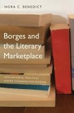 Borges and the Literary Marketplace: How Editorial Practices Shaped Cosmopolitan Reading