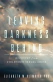 Leaving Darkness Behind: Recovery from Childhood Sexual Abuse