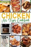 Chicken Air Fryer Cookbook: 100+ Delicious, Easy and Chicken Air Fryer Recipes for all the family