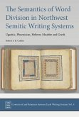 The Semantics of Word Division in Northwest Semitic Writing Systems: Ugaritic, Phoenician, Hebrew, Moabite and Greek