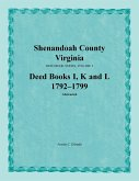 Shenandoah County, Virginia, Deed Book Series, Volume 3, Deed Books I, K, L 1792-1799