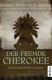 Der fremde Cherokee. Freundschaft schreibt Geschichte (eBook, ePUB)