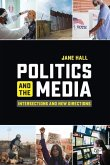 Politics and the Media: Intersections and New Directions