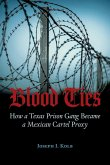 Blood Ties: How a Texas Prison Gang Became a Mexican Cartel Proxy
