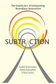 Subtraction: The Subtle Art of Unleashing Boundless Innovation