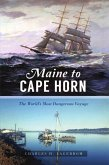 Maine to Cape Horn: The World's Most Dangerous Voyage
