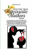 Recovery From Narcissistic Mothers Abuse: A Comprehensive Guide To Healing The Victims Of Narcissistic Mothers Through A Guide On How To Recognize Nar
