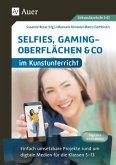 Selfies, Gamingoberflächen & Co im Kunstunterricht