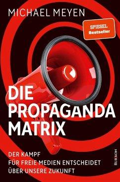 Die Propaganda-Matrix (eBook, ePUB) - Meyen, Michael