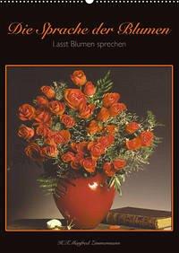 Die Sprache der Blumen (Wandkalender 2022 DIN A2 hoch)