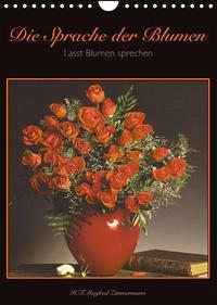 Die Sprache der Blumen (Wandkalender 2022 DIN A4 hoch)