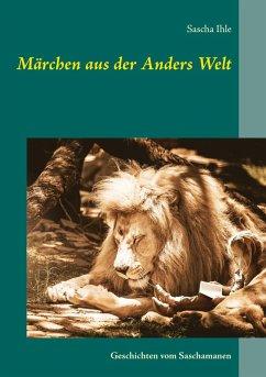 Märchen aus der Anders Welt (eBook, ePUB) - Ihle, Sascha