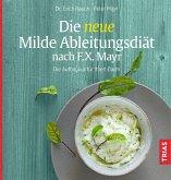 Die neue Milde Ableitungsdiät nach F.X. Mayr (eBook, ePUB)