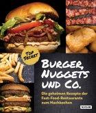 Burger, Nuggets und Co.: Die geheimen Rezepte der Fast-Food-Restaurants zum Nachkochen