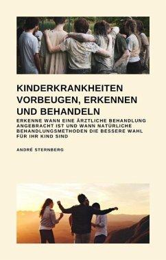 Kinderkrankheiten vorbeugen, erkennen und behandeln (eBook, ePUB) - Sternberg, Andre