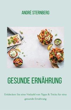 Gesunde Ernährung (eBook, ePUB) - Sternberg, Andre