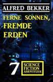 Ferne Sonnen, fremde Erden: 7 Science Fiction Abenteuer (eBook, ePUB)