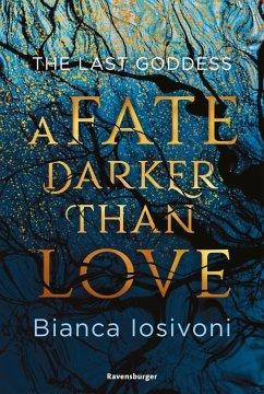 A Fate Darker Than Love / The Last Goddess Bd.1 (Mängelexemplar) - Iosivoni, Bianca