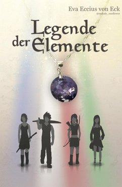 Legende der Elemente (eBook, ePUB) - Eccius, Eva