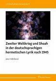 Zweiter Weltkrieg und Shoah in der deutschsprachigen hermetischen Lyrik nach 1945